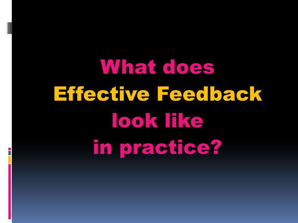 What does Effective Feedback look like in practice?