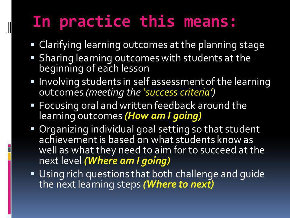In practice this means: Clarifying learning outcomes at the planning stage Sharing learning outcomes with students at the beginning of each lesson Inv