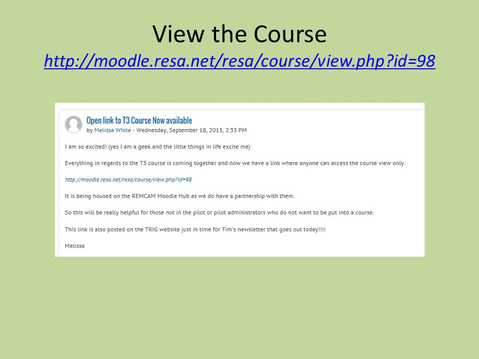 View the Course http://moodle.resa.net/resa/course/view.php?id=98 http://moodle.resa.net/resa/course/view.php?id=98