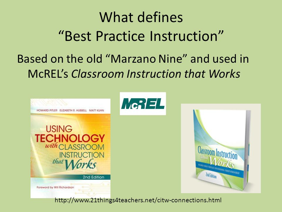 What defines Best Practice Instruction Based on the old Marzano Nine and used in McRELs Classroom Instruction that Works http://www.21things4teachers.