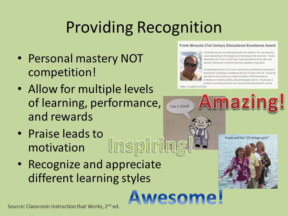 Providing Recognition Personal mastery NOT competition.
