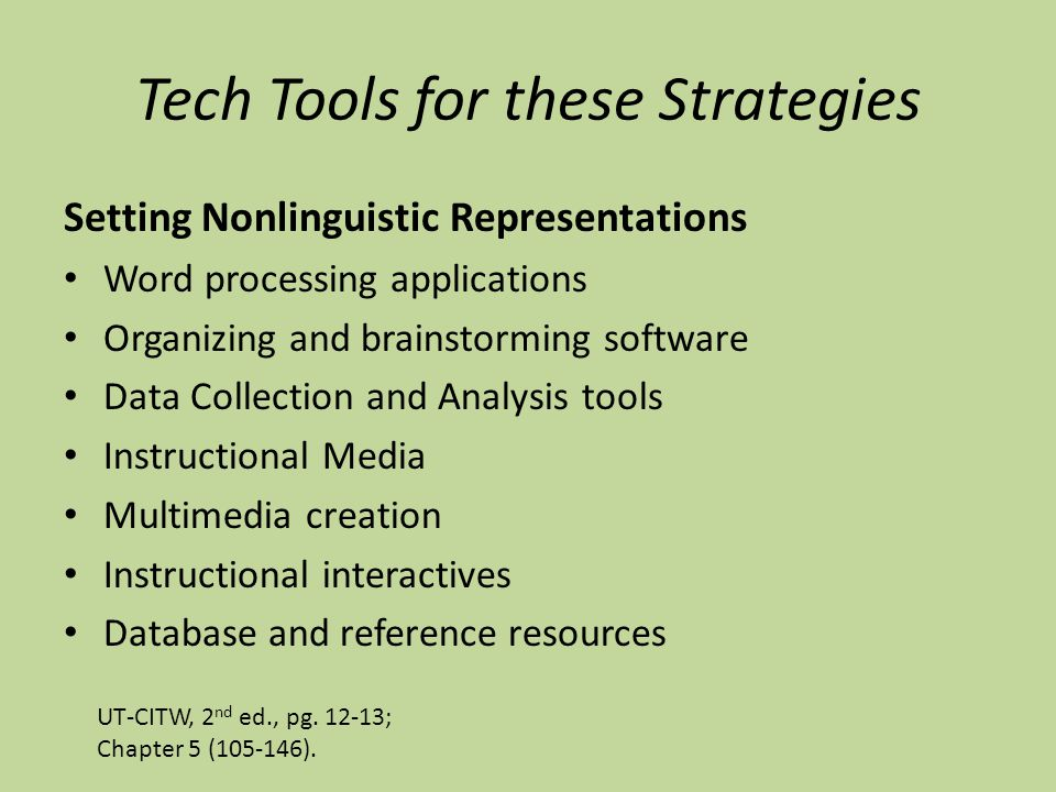Tech Tools for these Strategies Setting Nonlinguistic Representations Word processing applications Organizing and brainstorming software Data Collecti