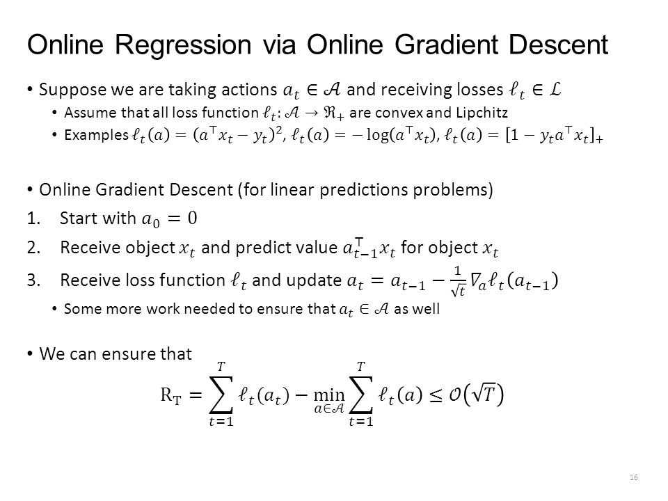 Online Regression via Online Gradient Descent 16