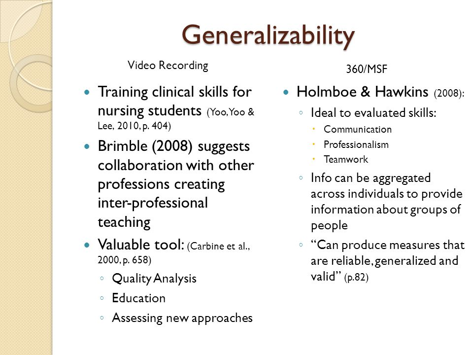 Generalizability Training clinical skills for nursing students (Yoo, Yoo & Lee, 2010, p.