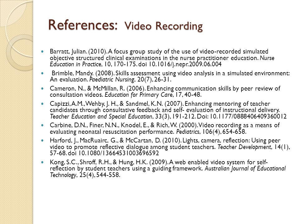 References: Video Recording Barratt, Julian. (2010).