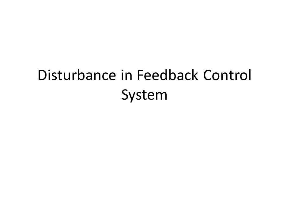 Disturbance in Feedback Control System