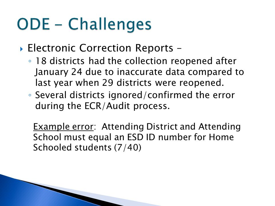 Electronic Correction Reports – 18 districts had the collection reopened after January 24 due to inaccurate data compared to last year when 29 districts were reopened.