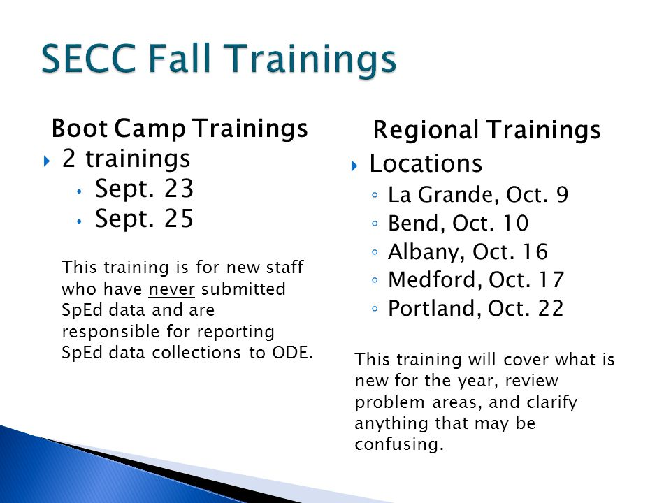 Regional Trainings Locations La Grande, Oct. 9 Bend, Oct. 10 Albany, Oct. 16 Medford, Oct. 17 Portland, Oct. 22 This training will cover what is new f