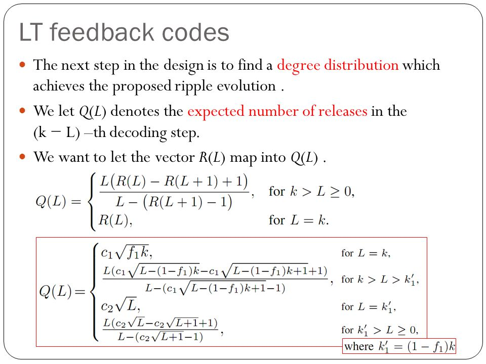 LT feedback codes The next step in the design is to find a degree distribution which achieves the proposed ripple evolution.