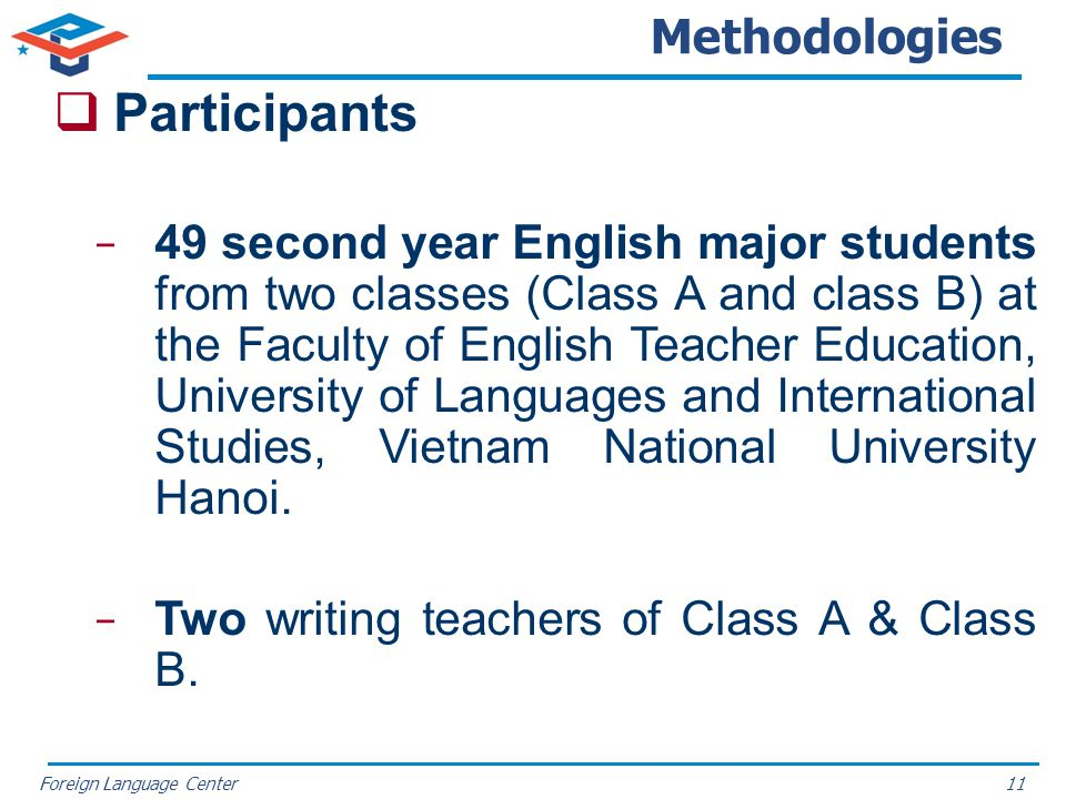 Foreign Language Center Methodologies Participants 49 second year English major students from two classes (Class A and class B) at the Faculty of Engl
