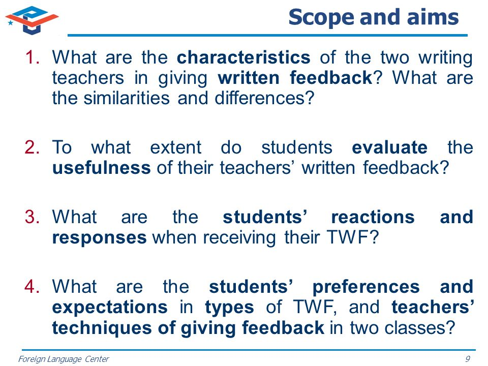 Foreign Language Center Scope and aims 1.What are the characteristics of the two writing teachers in giving written feedback? What are the similaritie