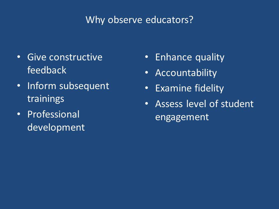 Why observe educators.