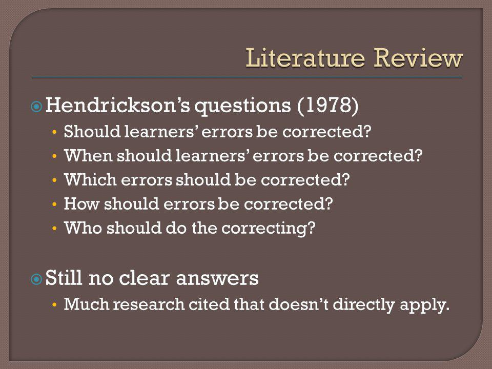 Hendricksons questions (1978) Should learners errors be corrected.