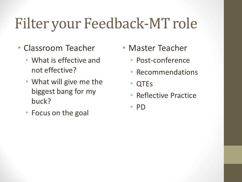 Filter your Feedback-MT role Classroom Teacher What is effective and not effective.