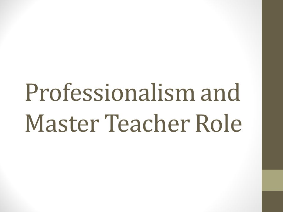 Professionalism and Master Teacher Role