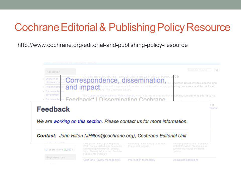 Cochrane Editorial & Publishing Policy Resource http://www.cochrane.org/editorial-and-publishing-policy-resource