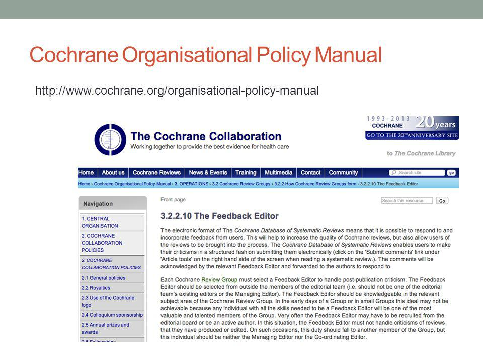 Cochrane Organisational Policy Manual http://www.cochrane.org/organisational-policy-manual