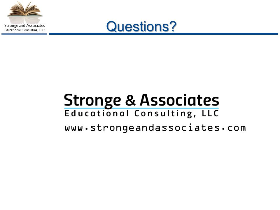Stronge and Associates Educational Consulting, LLC Questions? www.strongeandassociates.com