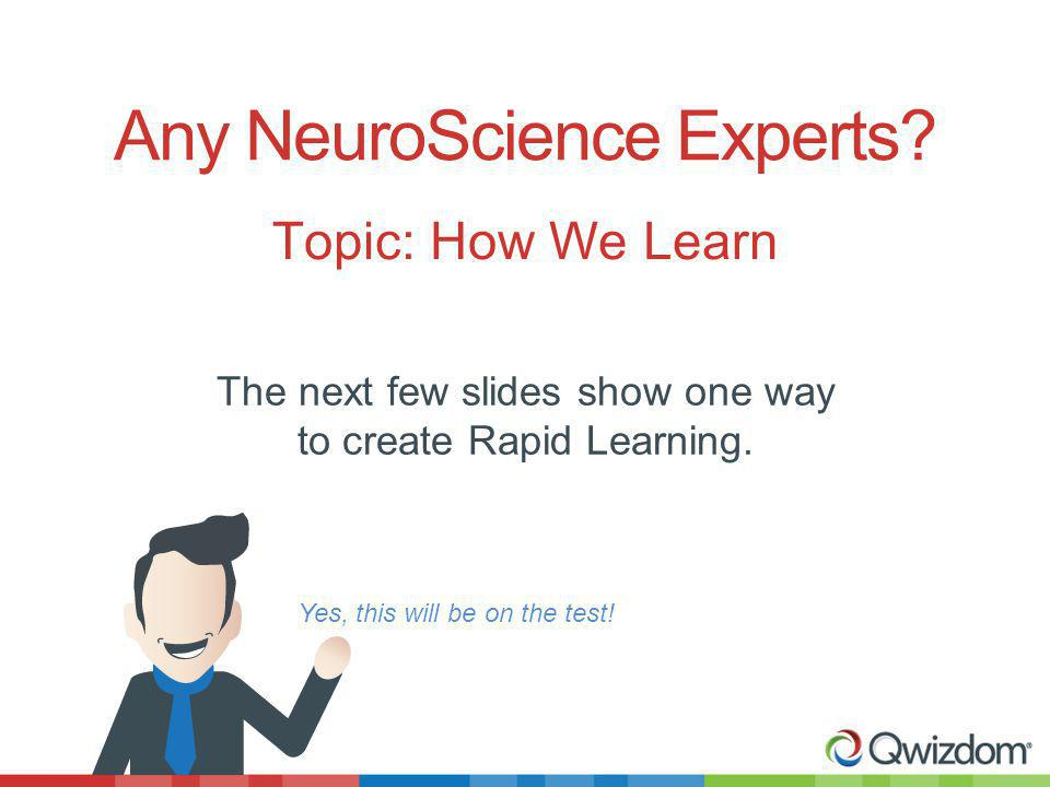The next few slides show one way to create Rapid Learning.