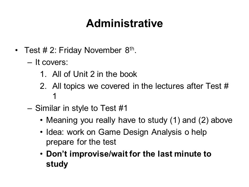 Administrative Test # 2: Friday November 8 th.