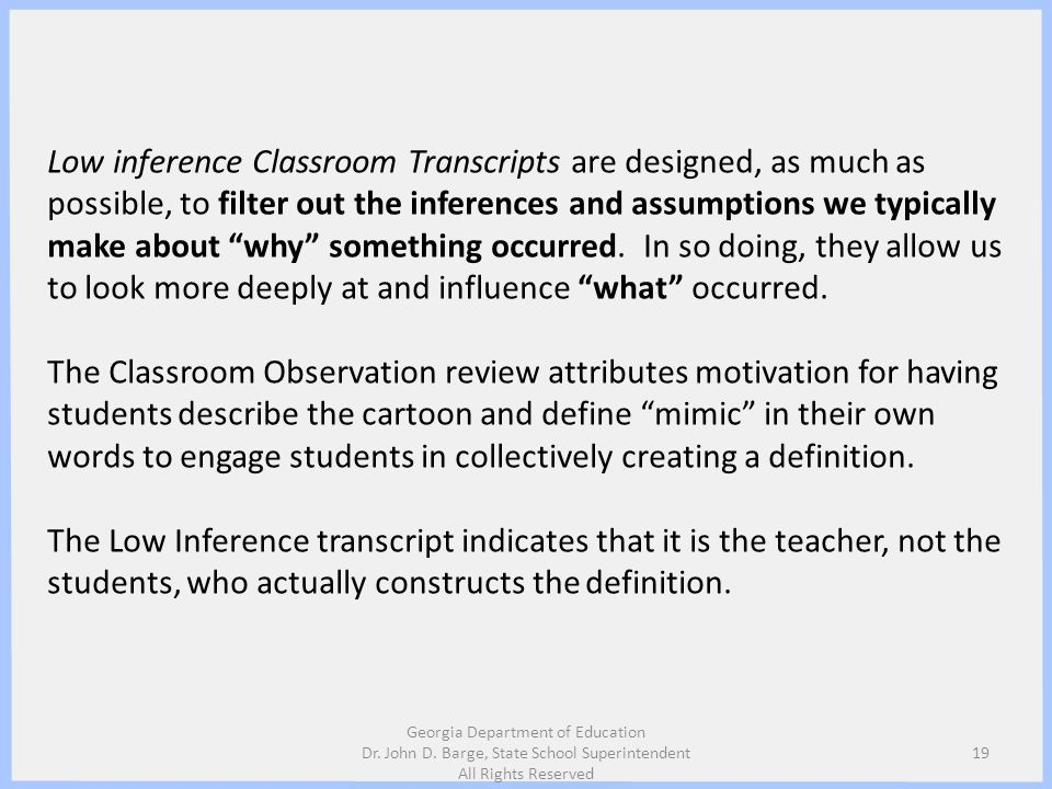 Low inference Classroom Transcripts are designed, as much as possible, to filter out the inferences and assumptions we typically make about why someth