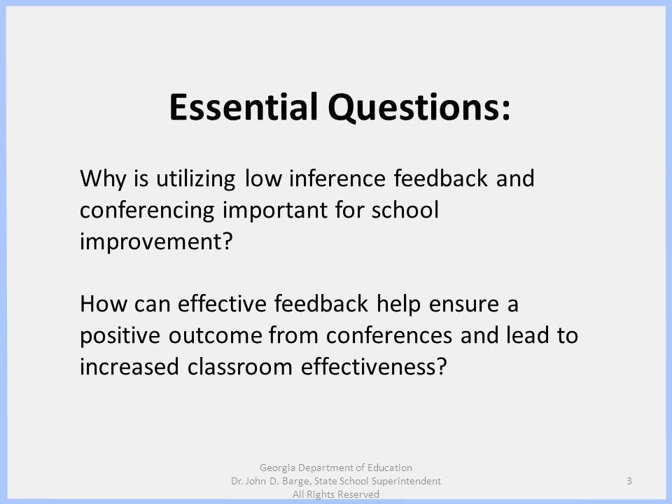 Essential Questions: Why is utilizing low inference feedback and conferencing important for school improvement? How can effective feedback help ensure