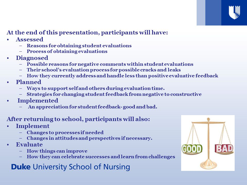 Objectives At the end of this presentation, participants will have: Assessed –Reasons for obtaining student evaluations –Process of obtaining evaluati