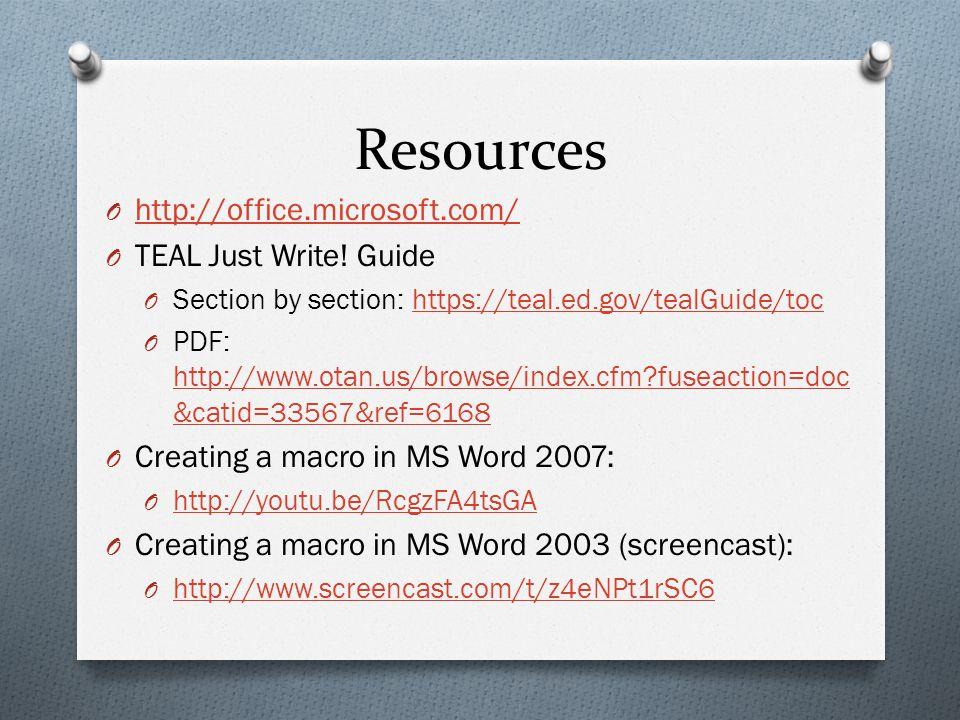 Resources O http://office.microsoft.com/ http://office.microsoft.com/ O TEAL Just Write.