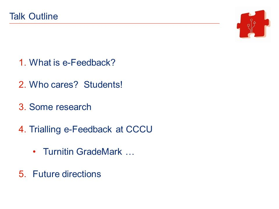 Talk Outline 1.What is e-Feedback. 2.Who cares. Students.