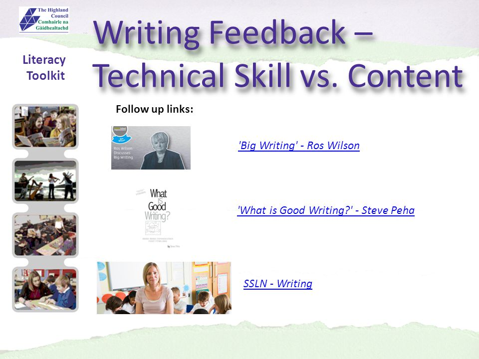 Follow up links: Big Writing - Ros Wilson Literacy Toolkit Writing Feedback – Technical Skill vs.