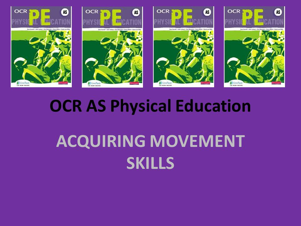 OCR AS Physical Education ACQUIRING MOVEMENT SKILLS