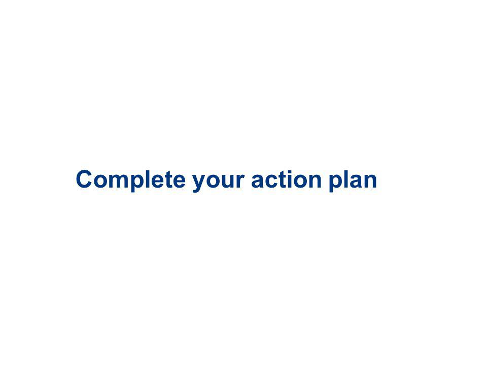 Complete your action plan