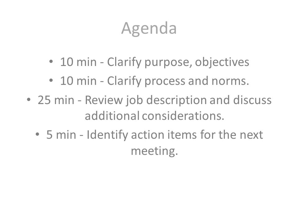 Agenda 10 min - Clarify purpose, objectives 10 min - Clarify process and norms.