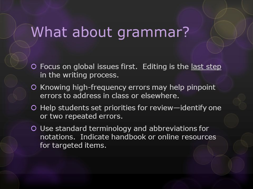 What about grammar. Focus on global issues first.