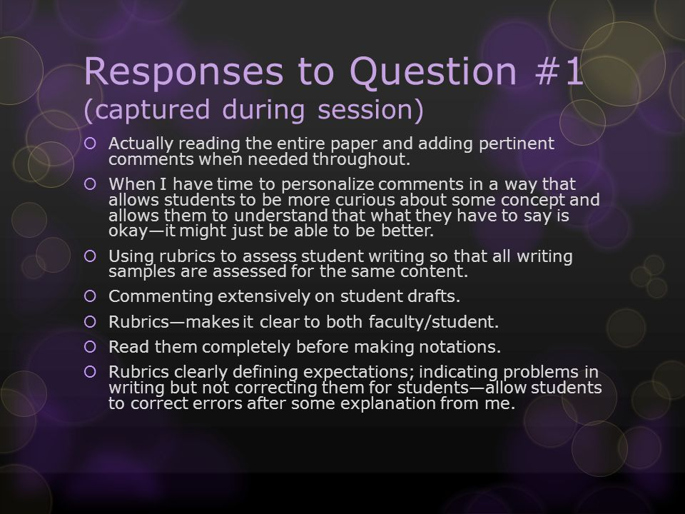 Responses to Question #1 (captured during session) Developmental readingstrictly judge by whether or not they completely and accurately give information based on the assignment.