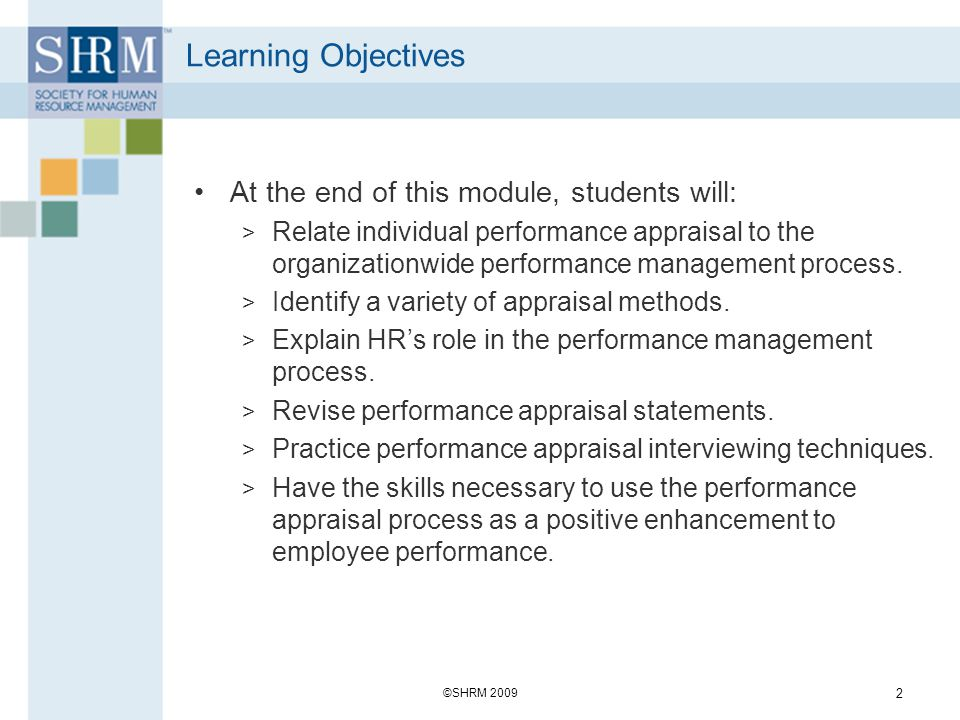 Learning Objectives At the end of this module, students will: > Relate individual performance appraisal to the organizationwide performance management