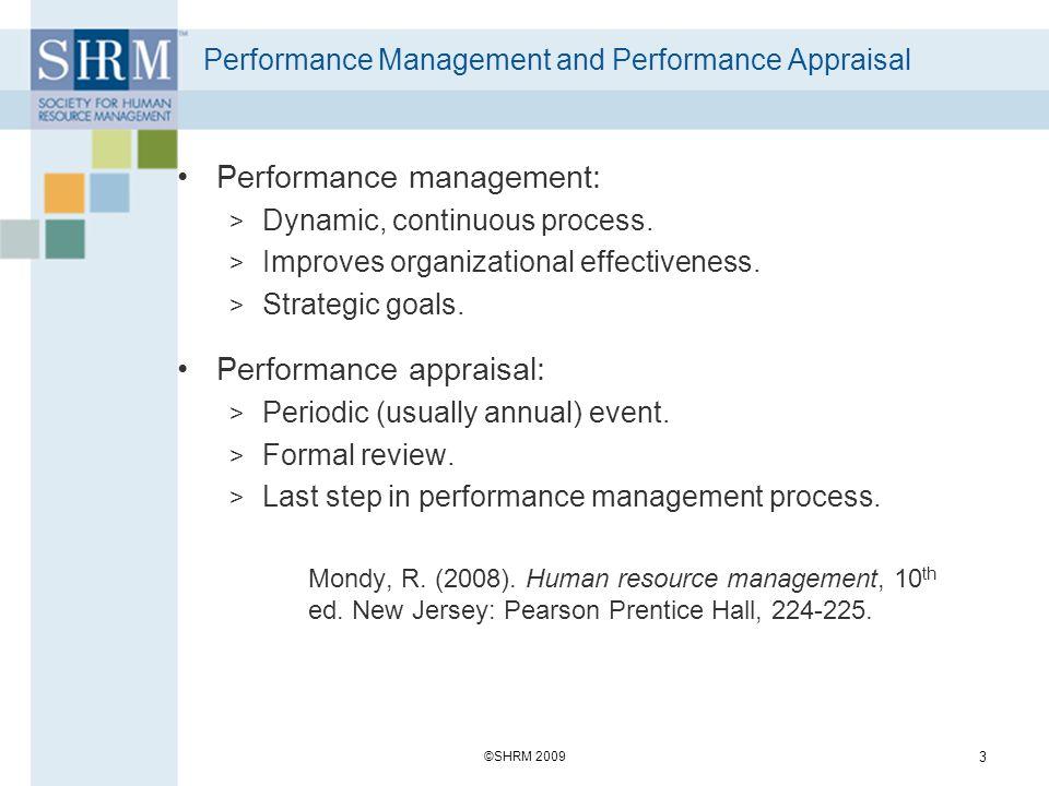 Performance Management and Performance Appraisal Performance management: > Dynamic, continuous process. > Improves organizational effectiveness. > Str