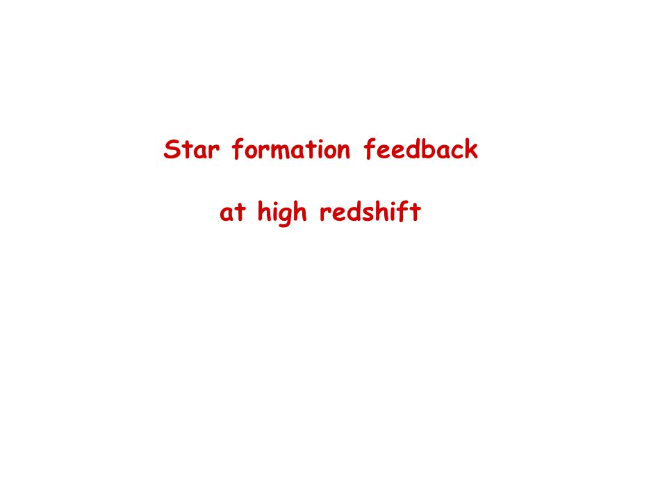 Star formation feedback at high redshift