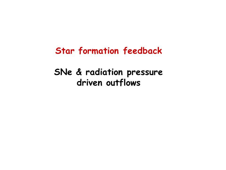 Star formation feedback SNe & radiation pressure driven outflows