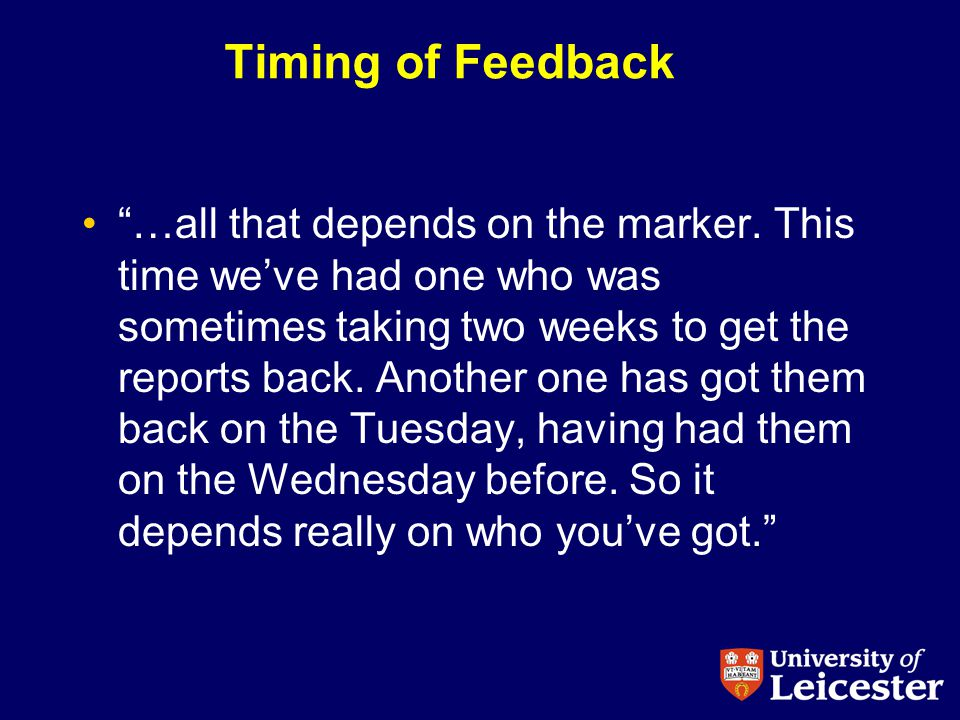 Timing of Feedback …all that depends on the marker.