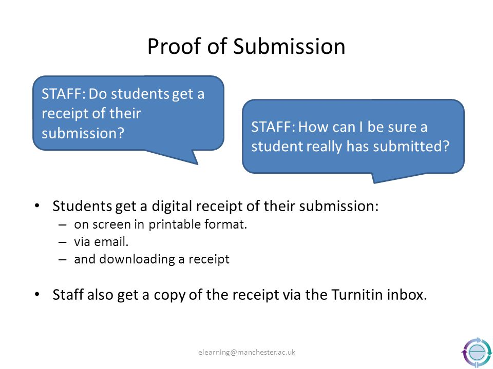 Proof of Submission Students get a digital receipt of their submission: – on screen in printable format. – via email. – and downloading a receipt Staf