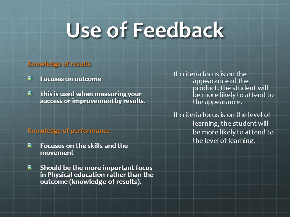 More to Consider Post feedback interval- time after feed \back that we allow students to make correction or changes The timing of feedback is critical to its effectiveness.