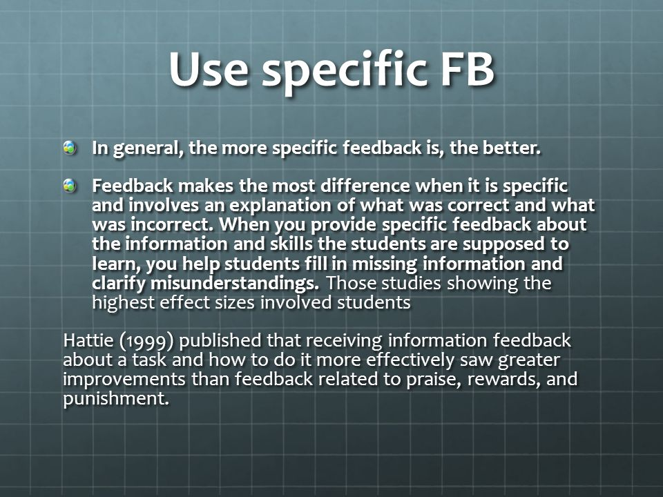Examples of different feedback in the PE context Congruent General Positive Feedback Positive Specific Feedback Corrective Feedback Specific Value Laden Feedback