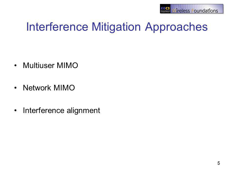 Interference Mitigation Approaches Multiuser MIMO Network MIMO Interference alignment 5