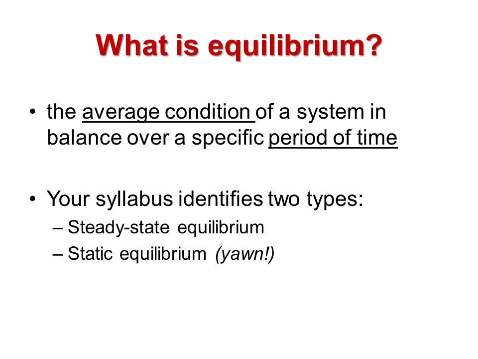 What is equilibrium.