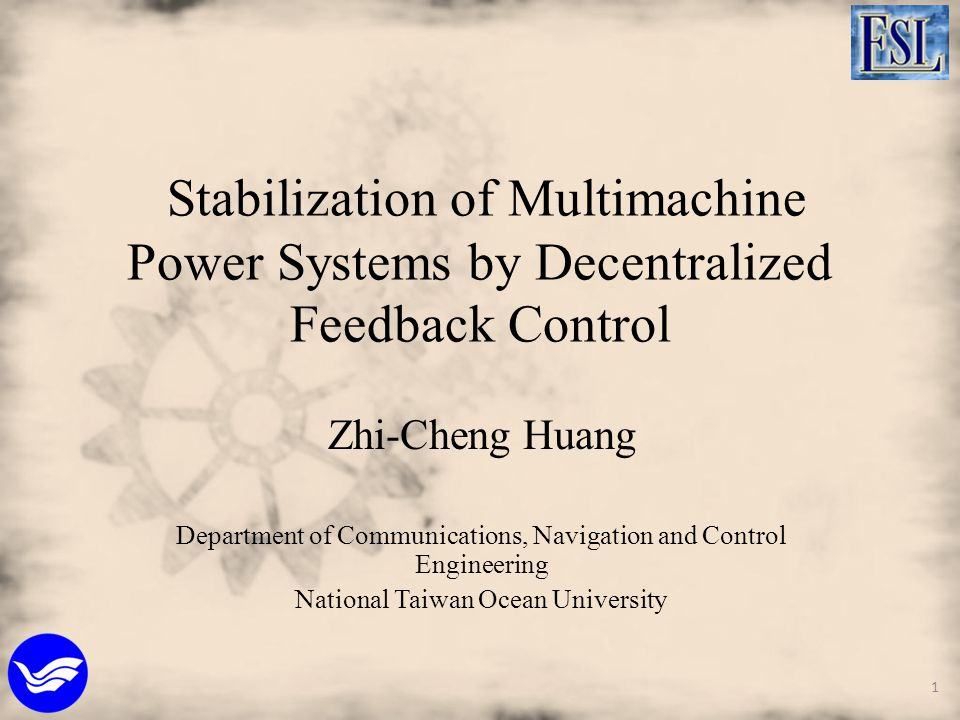 Stabilization of Multimachine Power Systems by Decentralized Feedback Control Zhi-Cheng Huang Department of Communications, Navigation and Control Eng