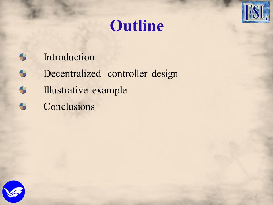 Outline Introduction Decentralized controller design Illustrative example Conclusions 2
