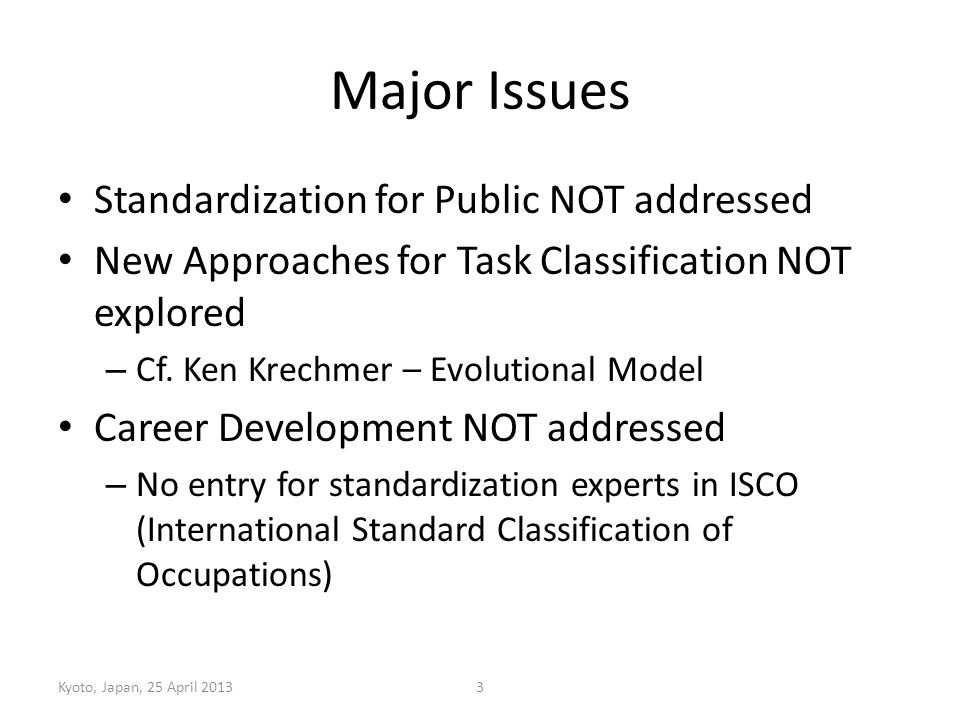 Major Issues Standardization for Public NOT addressed New Approaches for Task Classification NOT explored – Cf.