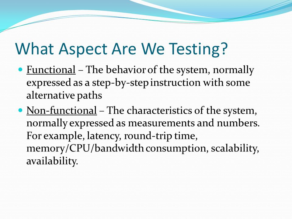 What Aspect Are We Testing.