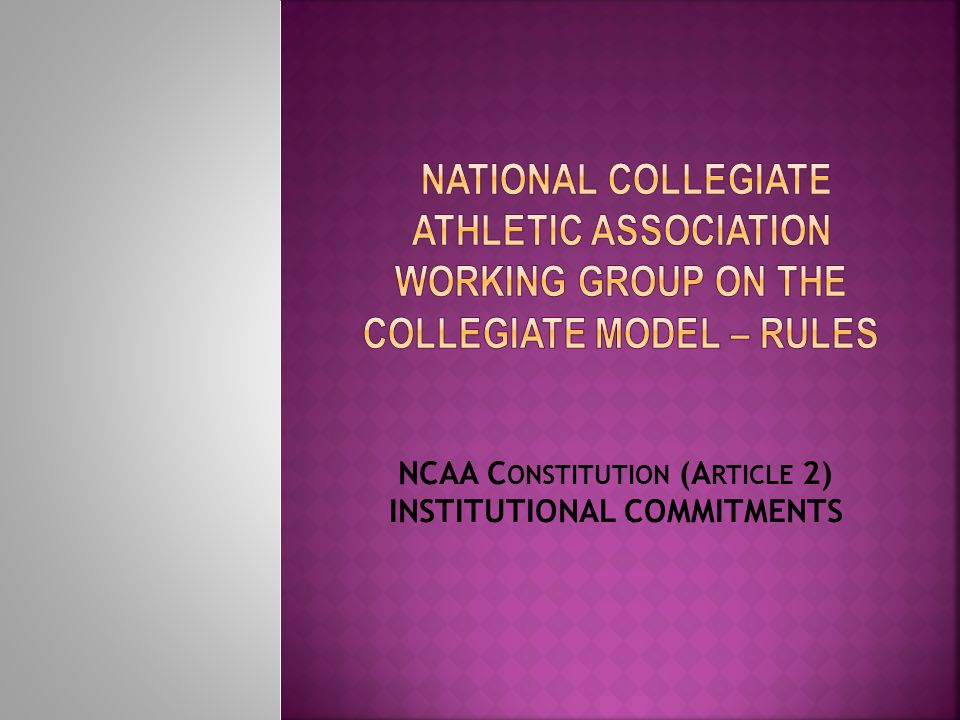 NCAA C ONSTITUTION (A RTICLE 2) INSTITUTIONAL COMMITMENTS
